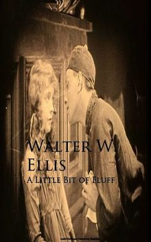 A Little Bit of Fluff, Walter Ellis