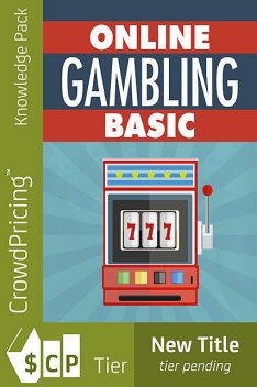 Gambling Generics – The Basics On Online Gambling, Jack Moore