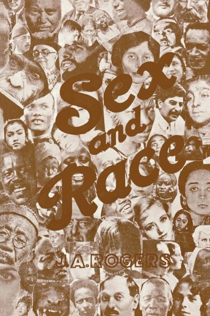 Sex and Race, Volume 3, J.A.Rogers