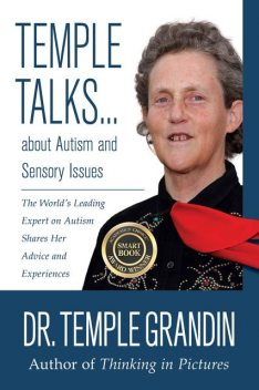 Temple Talks about Autism and Sensory Issues, Temple Grandin