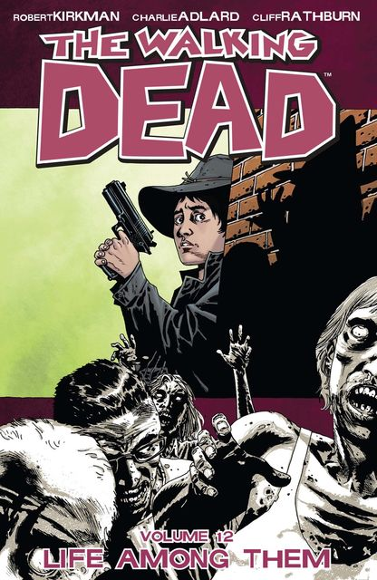 The Walking Dead, Vol. 12, Robert Kirkman