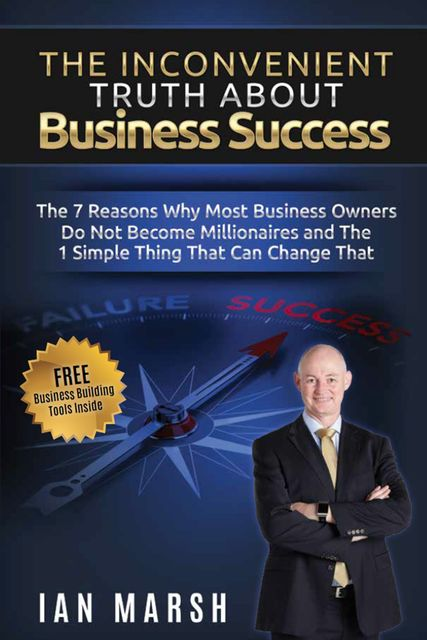 The Inconvenient Truth About Business Success, Ian Marsh