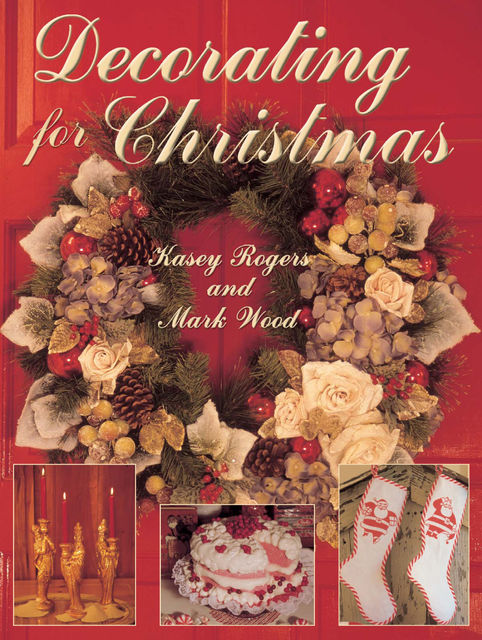 Decorating for Christmas, Kasey Rogers, Mark Wood