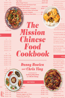 The Mission Chinese Food Cookbook, Chris Ying, Danny Bowien