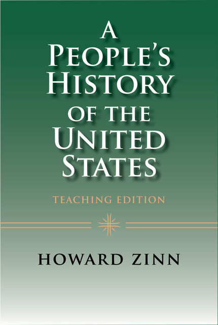 A People's History of the United States: Teaching Edition, Howard Zinn