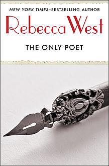 The Only Poet, Rebecca West