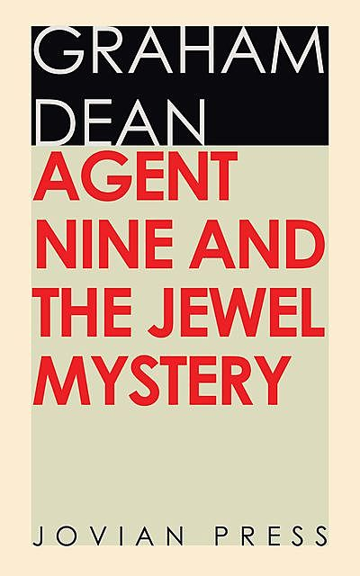 Agent Nine and the Jewel Mystery, Graham Dean