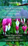 English Norwegian Swedish Bible – The Gospels – Matthew, Mark, Luke & John, TruthBeTold Ministry