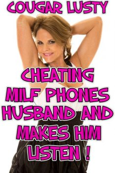 Cheating Milf Phones Husband And Makes Him Listen, Cougar Lusty