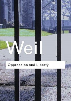 Oppression and Liberty, Simone Weil