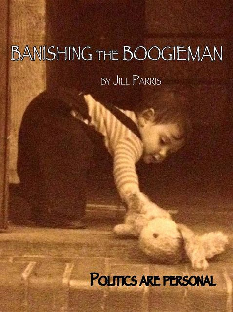 Banishing the Boogieman: Politic is personal, Jill Marion Parris