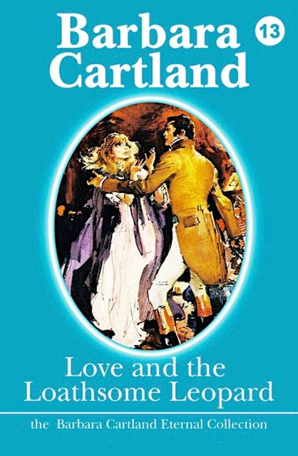 Love and the Loathsome Leopard, Barbara Cartland