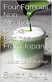 Four Famous Non-Alcoholic Drinks Recipes From Japan, Swan Aung