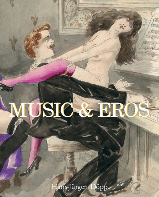 Music and Eros, Hans-Jürgen Döpp