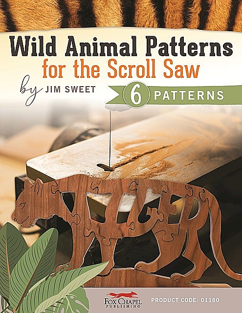 Wild Animal Patterns for the Scroll Saw, Jim Sweet