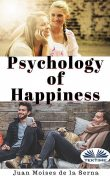 Psychology Of Happiness, Juan Moisés De La Serna
