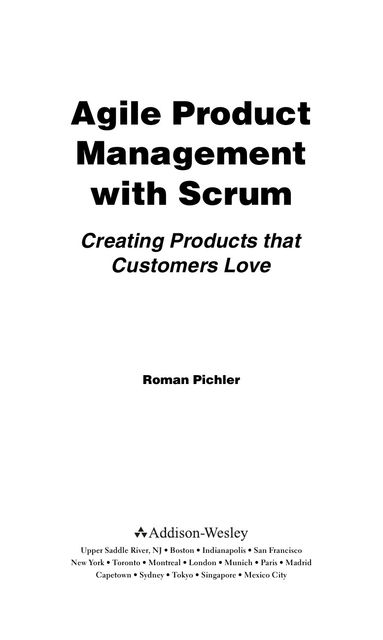 Creating Products that Customers Love, Roman Pichler