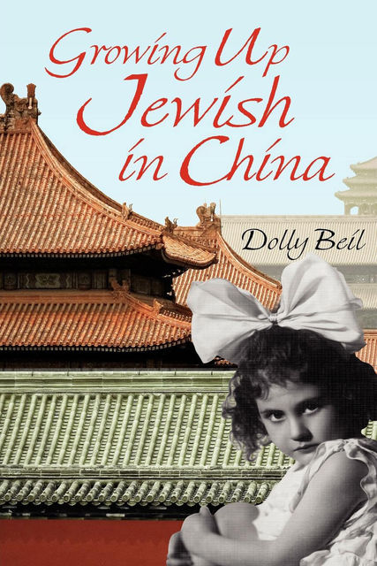 Growing Up Jewish in China, Dolly Beil