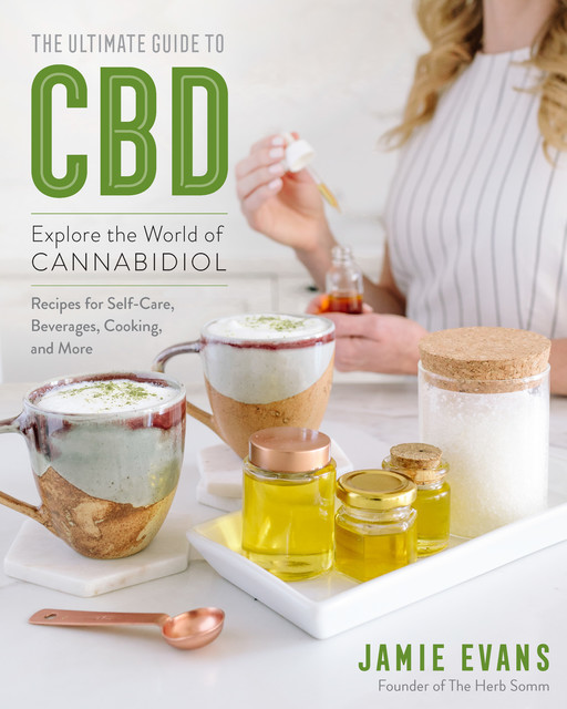 The Ultimate Guide to CBD, Jamie Evans