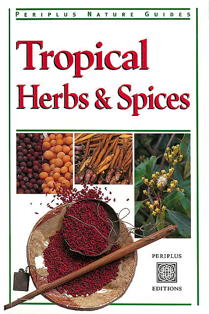 Tropical Herbs & Spices, Wendy Hutton
