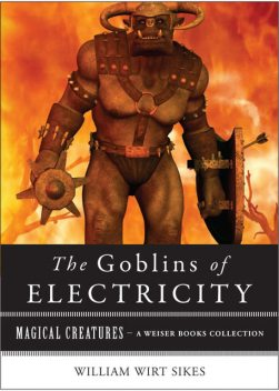 Goblins of Electricity, William Wirt Sikes