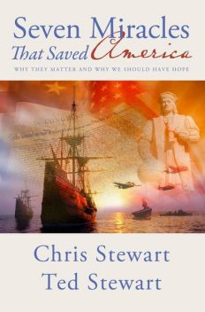 Seven Miracles That Saved America, Chris Stewart