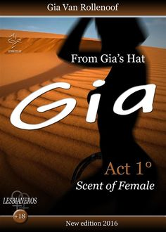 From Gia's Hat: Act 1°- Scent of Female, Gia Van Rollenoof