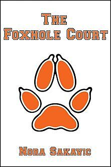 The Foxhole Court, Nora Sakavic