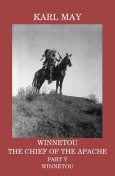 Winnetou, the Chief of the Apache, Part V, Winnetou, Karl May