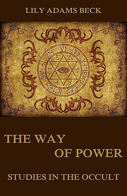 The Way of Power – Studies In The Occult, Lily Adams Beck