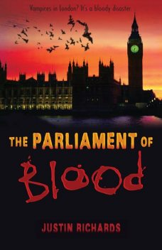 The Parliament of Blood, Justin Richards