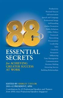 88 Essential Secrets. For Achieving Greater Success at Work, Shirley Taylor