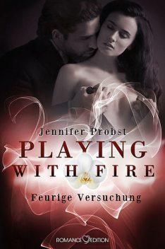 Playing with Fire – Feurige Versuchung, Jennifer Probst