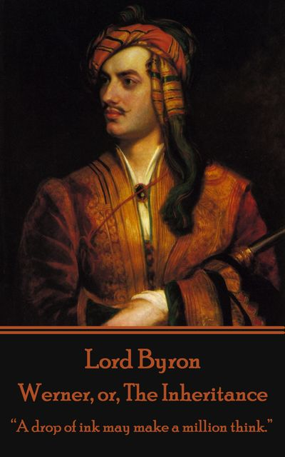 Werner, or, The Inheritance, Lord George Gordon Byron