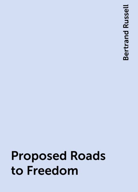 Proposed Roads to Freedom, Bertrand Russell