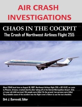 Air Crash Investigations – Chaos In the Cockpit – The Crash of Northwest Airlines Flight 255, editor, Dirk Barreveld