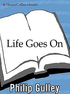 Life Goes On, Philip Gulley