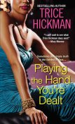 Playing the Hand You're Dealt, Trice Hickman