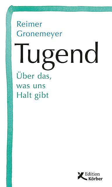 Tugend, Reimer Gronemeyer