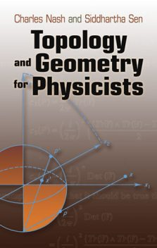 Topology and Geometry for Physicists, Charles Nash, Siddhartha Sen