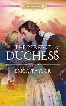 The Perfect Duchess, Erica Taylor