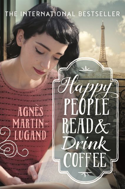 Happy People Read and Drink Coffee, Agnès Martin-Lugand