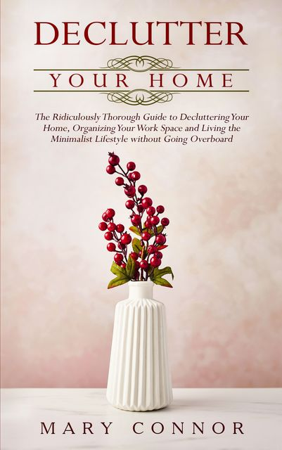 Declutter Your Home, Mary Connor