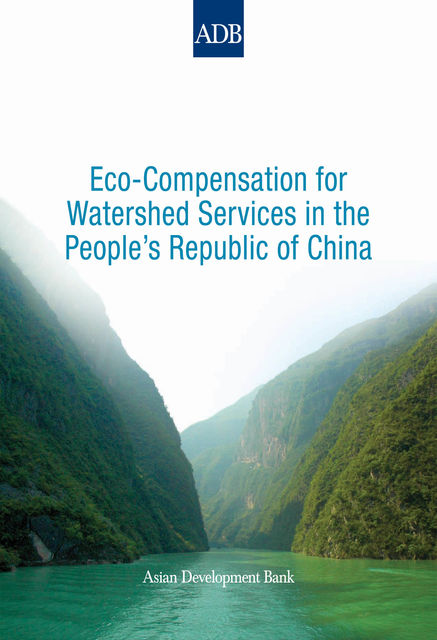 Eco-Compensation for Watershed Services in the People's Republic of China, Michael Bennett, Qingfeng Zhang