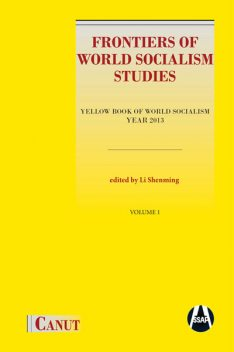 Frontiers of World Socialism Studies Yellow Book of World Socialism – Year 2013 – Volume I-II, Li Shenming