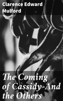 The Coming of Cassidy, Clarence E.Mulford