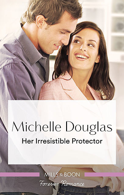Her Irresistible Protector, Michelle Douglas