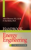 Handbook of Energy Engineering, 7th Edition, Ph.D., C.E.M., Albert Thumann, P.E., D.Paul Mehta