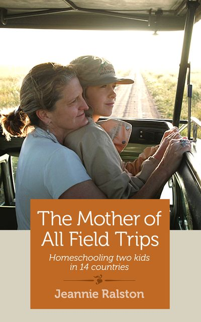 The Mother of All Field Trips, Jeannie Ralston