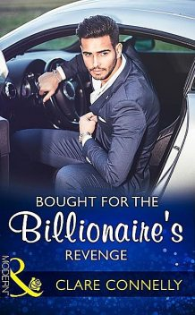 Bought for the Billionaire's Revenge, Clare Connelly